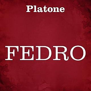 Fedro                   Di:                                                                                                                                 Platone                               Letto da:                                                                                                                                 Silvia Cecchini                      Durata:  2 ore e 20 min     12 recensioni     Totali 4,6