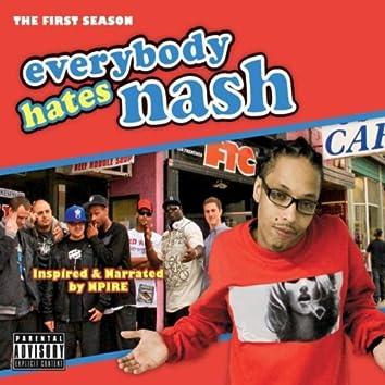 Everybody Hates Nash (The First Season)