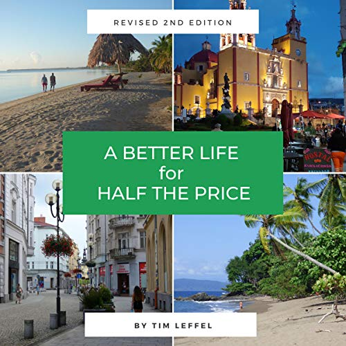 A Better Life for Half the Price - 2nd Edition Audiobook By Tim Leffel cover art