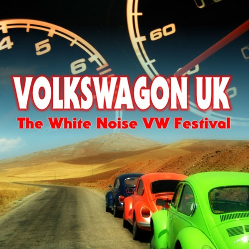 Volkswagon UK: The White Noise VW Festival audiobook cover art