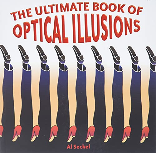 Compare Textbook Prices for The Ultimate Book of Optical Illusions Illustrated Edition ISBN 8601401090083 by Seckel, Al