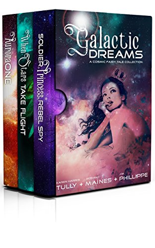 Book: Galactic Dreams - A Cosmic Fairy Tale Collection by Bethany Maines, Karen Harris Tully, and J. M. Phillippe