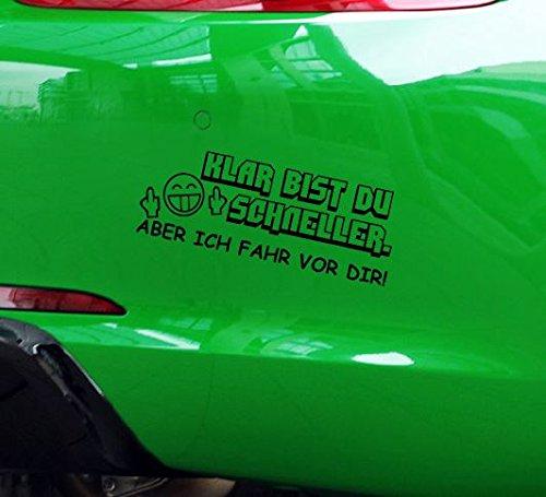 Dinger-Design Aufkleber Klar bist du schneller Aber ich fahr vor dir! Auto Tuning Decal Stickerbomb (Weiß)