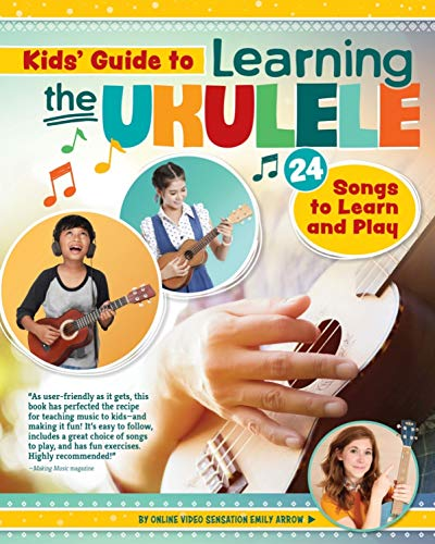 Kids' Guide to Learning the Ukulele: 24 Songs to Learn and Play (Happy Fox Books) Introduction to the Uke for Children, with Basic Instructions, Tuning, Chords, Games, Activities, Fun Facts, and More