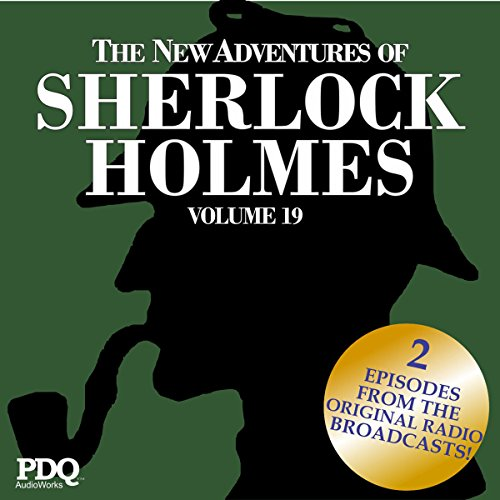 The New Adventures of Sherlock Holmes: The Golden Age of Old Time Radio Shows, Volume 19 audiobook cover art