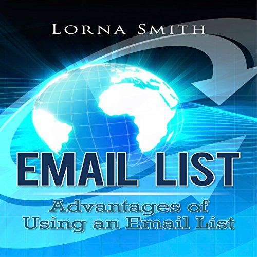 Email List: Advantages of Using an Email List audiobook cover art