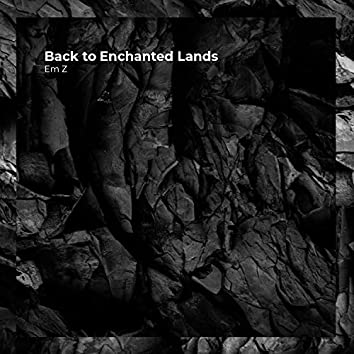 Back to Enchanted Lands