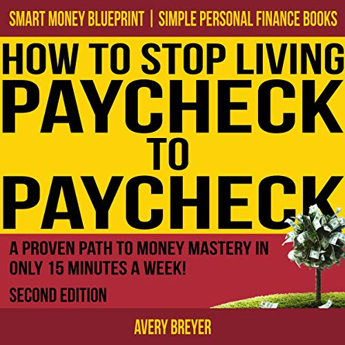 Couverture de How to Stop Living Paycheck to Paycheck, Second Edition
