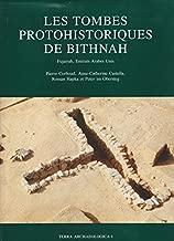 Les tombes protohistoriques de Bithnah: Fujairah, Emirats Arabes Unis (Terra archaeologica) (French Edition)