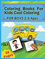 Coloring Books For Kids Cool Coloring-For Boys: For Boys 2-6 Ages (Coloring by Model !!)