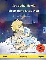 Sov godt, lille ulv - Sleep Tight, Little Wolf (norsk - engelsk): Tospråklig barnebok med lydbok for nedlasting (Sefa Bildebøker På to Språk)