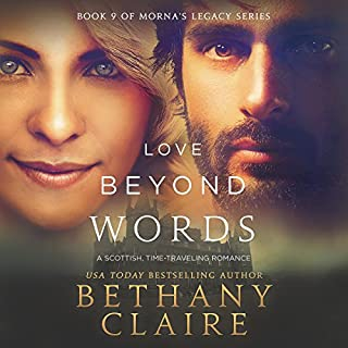 Love Beyond Words: A Scottish Time Travel Romance     Book 9 of Morna's Legacy Series              By:                                                                                                                                 Bethany Claire                               Narrated by:                                                                                                                                 Lily Collingwood                      Length: 6 hrs and 13 mins     131 ratings     Overall 4.7