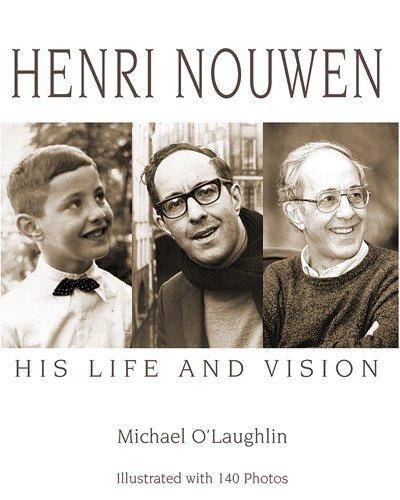 Henri Nouwen: His Life and Vision