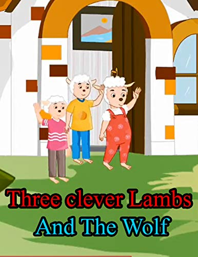 Three clever Lambs And The Wolf | A Bedtime Story Picture Book for Kids: English Fairy Tales (English Edition)
