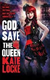 God Save the Queen: Book 1 of the Immortal Empire...