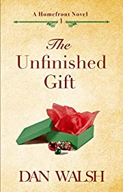 The Unfinished Gift (A Homefront Novel Book 1)