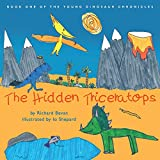 The Hidden Triceratops (The Young Dinosaur Chronicles)