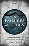 Image of The Failures of Ethics: Confronting the Holocaust, Genocide, and Other Mass Atrocities