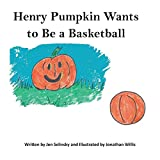 Henry Pumpkin Wants to Be A Basketball