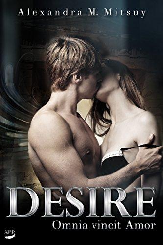 Desire: Omnia vincit Amor