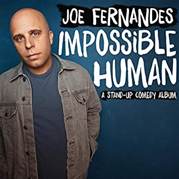 Impossible Human