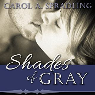 Shades of Gray                   By:                                                                                                                                 Carol A. Spradling                               Narrated by:                                                                                                                                 Valerie Gilbert                      Length: 8 hrs and 19 mins     7 ratings     Overall 3.0