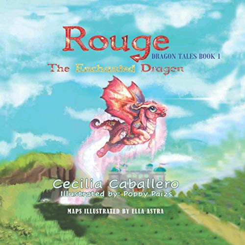 Rouge The Enchanted Dragon: Rouge Dragon Tales Book 1