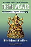 theme weaver: connect the power of inspiration to teaching yoga, second edition (english edition)
