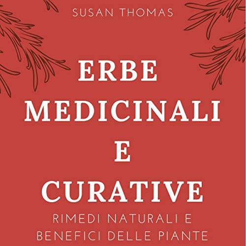 Erbe medicinali e curative [Medicinal and Curative Herbs] audiobook cover art