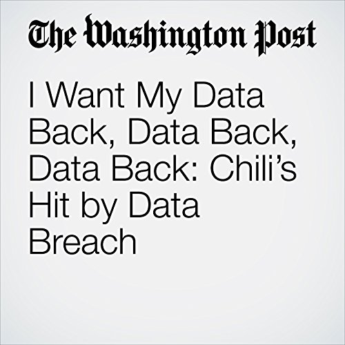 I Want My Data Back, Data Back, Data Back: Chili's Hit by Data Breach copertina