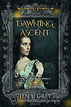 Dawning Ascent (The Pearson Prophecy Book 1) by [Jen L. Grey]
