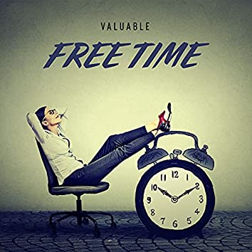 Valuable Free Time – Relax After Work or School with This Peaceful and Soothe New Age Music, Tranquility, Happy Moments, Feel So Good