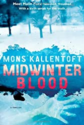Books Set in Sweden: Midwinter Blood by Mons Kallentoft. sweden books, swedish novels, sweden literature, sweden fiction, swedish authors, best books set in sweden, popular books set in sweden, books about sweden, sweden reading challenge, sweden reading list, stockholm books, gothenburg books, malmo books, sweden packing list, sweden travel, sweden history, sweden travel books, sweden books to read, books to read before going to sweden, novels set in sweden, books to read about sweden