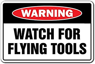 WATCH FOR FLYING TOOLS Warning Sign mechanic carpenter repair auto shop car