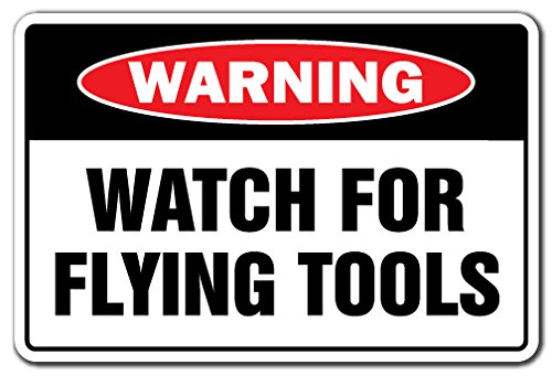 Watch for Flying Tools Warning Aluminum Sign Mechanic Carpenter Repair auto Shop car