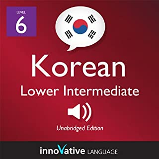 Learn Korean - Level 6: Lower Intermediate Korean, Volume 1: Lessons 1-25     Intermediate Korean #1              By:                                                                                                                                 Innovative Language Learning                               Narrated by:                                                                                                                                 KoreanClass101.com                      Length: 6 hrs and 4 mins     6 ratings     Overall 3.8