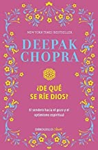?De qu? se r?e Dios? (Why Is God Laughing?: The Path to Joy and Spiritual Optimism) (Spanish Edition) by Deepak Chopra (2016-04-26)
