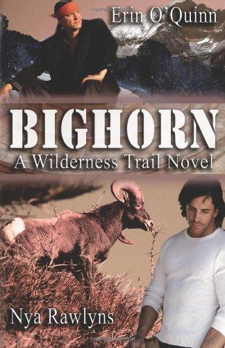 Book: BIGHORN (A Wilderness Trail Novel) by Erin O'Quinn & Nya Rawlyns
