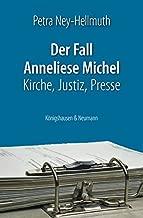 Der Fall Anneliese Michel: Kirche, Justiz, Presse