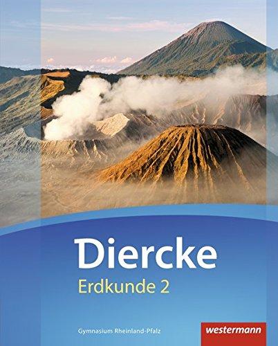 Diercke Erdkunde - Ausgabe 2016 für Gymnasien in Rheinland-Pfalz: Schülerband 2: mit Schutzumschlag