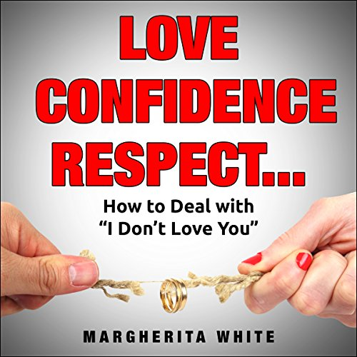 Love, Confidence, Respect... audiobook cover art