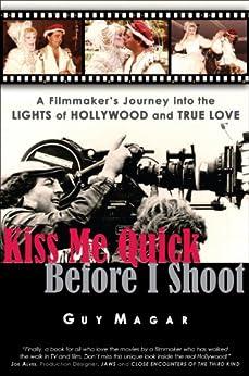 Kiss Me Quick Before I Shoot by [Guy Magar]