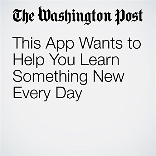 This App Wants to Help You Learn Something New Every Day  copertina
