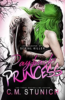 Payback Princess (Lost Daughter of a Serial Killer Book 2) by [C.M. Stunich]