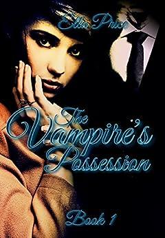 The Vampire's Possession: Book 1 by [Ella Price]