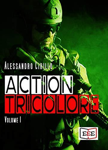 Action Tricolore 1: Volume 1 (Adrenalina Vol. 17) (Italian Edition)