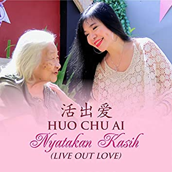 Huo Chu Ai - Nyatakan Kasih