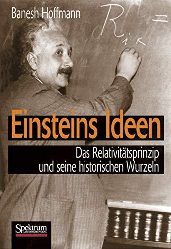 Einsteins Ideen: Das Relativitätsprinzip und seine historischen Wurzeln