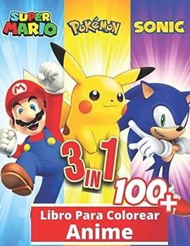 3 en 1 Anime Libro para colorear  +100 fotos de alta calidad Libro especial para colorear para niños y entusiastas de 3-7.4-8.8-10.8-12 años grandes regalos para los niños  Spanish Edition