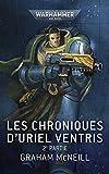 Les Chroniques d'Uriel Ventris: 2e Partie (Warhammer 40,000) (French Edition)